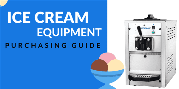 Buying Guide: How to Choose Ice Cream Equipment for Your Foodservice Establishment