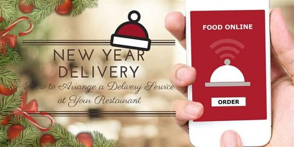 New Year Delivery: How to Arrange a Delivery Service at Your Restaurant