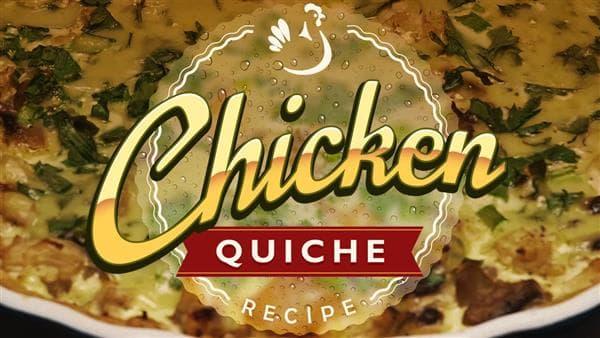 Delicious Chicken Quiche Recipe