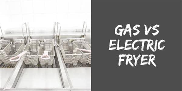 Gas vs Electric Fryer
