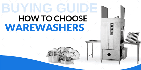 Buying Guide: How to Choose Warewashers for Your Foodservice Establishment