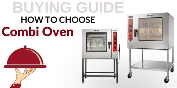 Buying Guide: How to Choose Combi Ovens for Your Foodservice Establishment