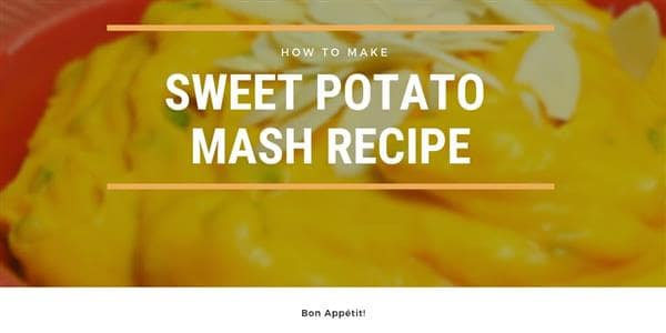 Sweet Potato Mash Recipe