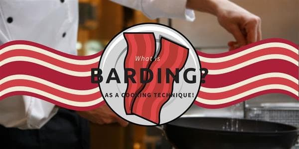 What is Barding as a Cooking Technique?