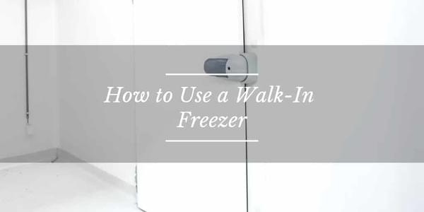 How to Use a Walk-In Freezer