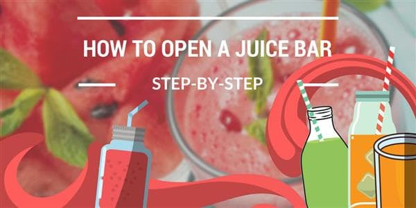 Your Step-By-Step Blueprint for Opening a Juice Bar