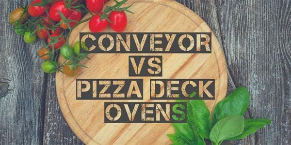 Conveyor vs Pizza Deck Ovens