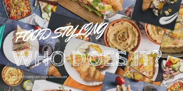 Food Stylists and Your Restaurant