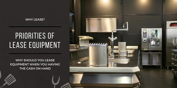 Why Lease your Restaurant Equipment if You Have Cash on Hand?