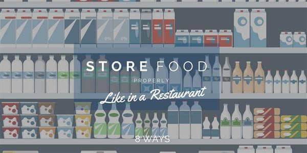 8 Ways You Can Store Your Food Properly Like in a Restaurant