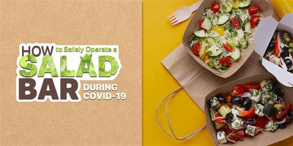 How To Safely Operate a Salad Bar During COVID-19