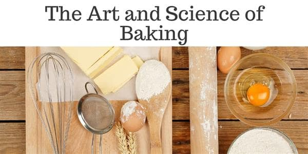 The Art and Science of Baking